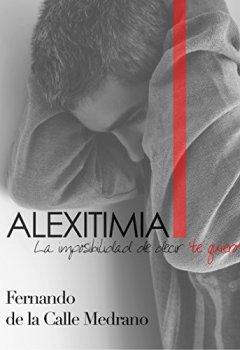 Portada del libro deAlexitimia: La imposibilidad de decir