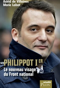 Philippot Ier, le nouveau visage du Front national de Indie Author