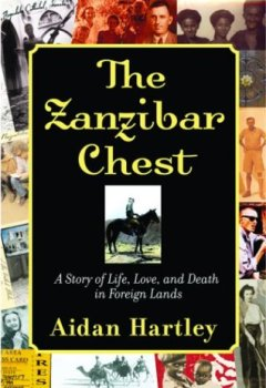Livres Couvertures de The Zanzibar Chest: A Story of Life, Love, and Death in Foreign Lands