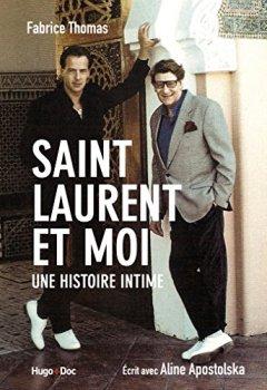 Livres Couvertures de Saint Laurent et moi - Une histoire intime