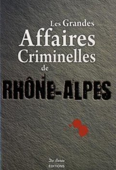 Livres Couvertures de Rhône-Alpes grandes affaires criminelles
