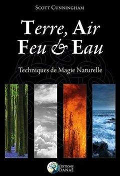 Livres Couvertures de Terre, Air, Feu et Eau: Techniques de Magie Naturelle