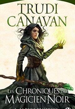 Livres Couvertures de Les Chroniques du magicien noir, T3 : La Reine traîtresse