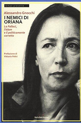I nemici di Oriana. La Fallaci, l'islam e il politicamente corretto