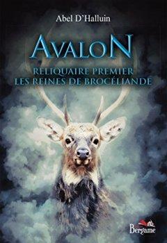 Livres Couvertures de Avalon - Reliquaire premier - Les Reines de Brocéliande