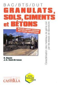 Livres Couvertures de Granulats, sols, ciments et bétons : Caractérisation des matériaux de génie civil par les essais de laboratoire