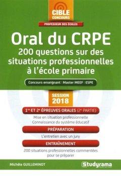 Livres Couvertures de Oral du CRPE : 200 questions sur des situations professionnelles à l'école primaire