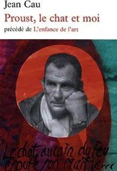 Livres Couvertures de Proust, le chat et moi : Précédé de L'enfance de l'art