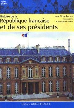 Livres Couvertures de HISTOIRE DES REPUBLIQUES FRANCAISES ET LEURS PRESIDENTS