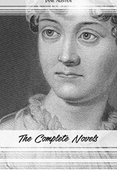 Livres Couvertures de Jane Austen: The Complete Novels (Emma, Pride and Prejudice, Sense and Sensibility, Northanger Abbey, Mansfield Park, Persuasion, Lady Susan...) (English Edition)