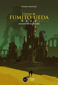 Livres Couvertures de L'œuvre de Fumito Ueda: Une autre idée du jeu vidéo
