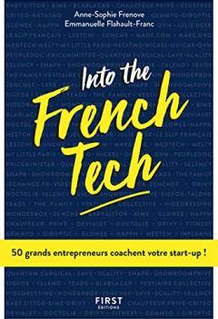 Livres Couvertures de Into the French Tech - 50 grands entrepreneurs coachent votre start-up !