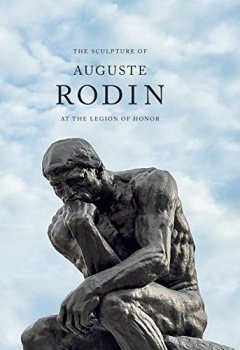 Livres Couvertures de The Sculpture of Auguste Rodin at the Legion of Honor