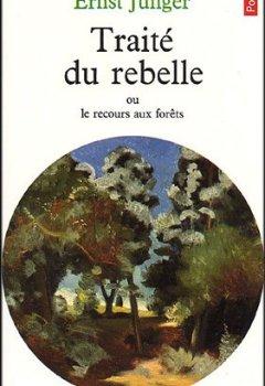 Livres Couvertures de Traité du Rebelle, ou le recours aux forêts ; suivi de Polarisations
