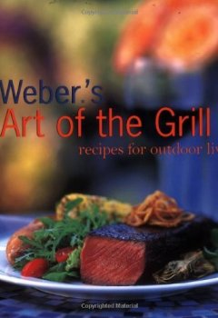 Cover von Weber's Art of the Grill: Recipes for Outdoor Living by Jamie Purviance (1999-03-01)
