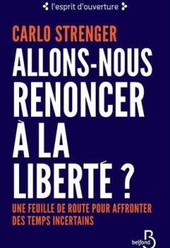 Livres Couvertures de Allons-nous renoncer à la liberté ?