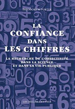 Livres Couvertures de La confiance dans les chiffres: La recherche de l'objectivité dans la science et dans la vie publique