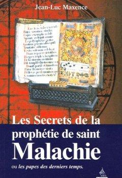 Livres Couvertures de Les secrets de la prophétie de saint Malachie : Ou les papes des derniers temps