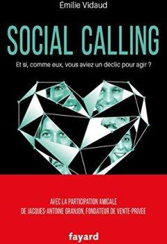 Livres Couvertures de Social calling: Et si, comme eux, vous aviez un déclic pour agir ?