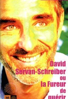 Livres Couvertures de David Servan-Schreiber ou la Fureur de guérir