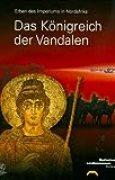 Das Königreich der Vandalen: Erben des Imperiums in Nordafrika