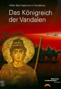 Buchdeckel von Das Königreich der Vandalen: Erben des Imperiums in Nordafrika