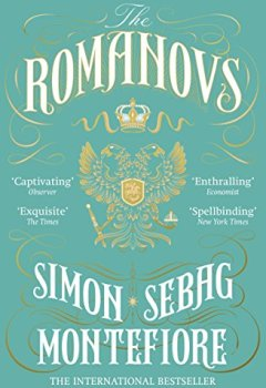 Livres Couvertures de The Romanovs: 1613-1918 (English Edition)