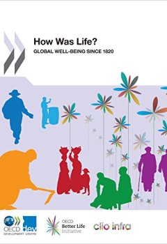 Livres Couvertures de How Was Life?: Global Well-being since 1820