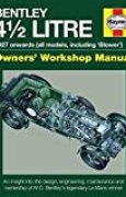 Haynes Bentley 4 1/2 Litre Owners' Workshop Manual: 1927 Onwards (All Models, Including 'Blower')