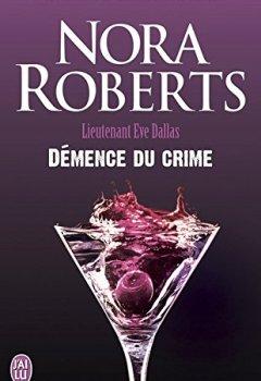 Livres Couvertures de Lieutenant Eve Dallas (Tome 35) - Démence du crime