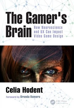 Livres Couvertures de The Gamer's Brain: How Neuroscience and UX Can Impact Video Game Design