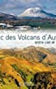 Le Parc des Volcans d'Auvergne entre Ciel et Terre