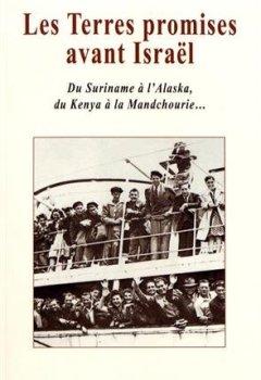 Livres Couvertures de Les Terres promises avant Israël : du Suriname à l'Alaska, du Kenya à la Mandchourie...
