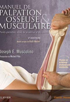 Livres Couvertures de Manuel de palpation osseuse et musculaire, 2e édition: Points gâchettes, zones de projection et étirements