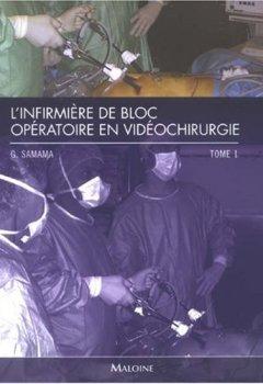 Livres Couvertures de L'infirmière de bloc opératoire en vidéochirurgie : Tome 1