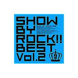 SHOW BY ROCK!!BEST Vol.2(DVD付)