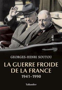 Livres Couvertures de La guerre froide de la France 1941-1990