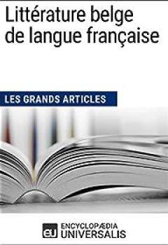 Livres Couvertures de Les grands articles Universalis. Littérature belge de langue française
