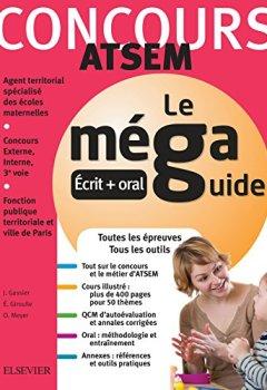Livres Couvertures de Méga Guide - Concours ATSEM: Concours Externe, Interne et 3e voie : fonction publique territoriale et ville de Paris