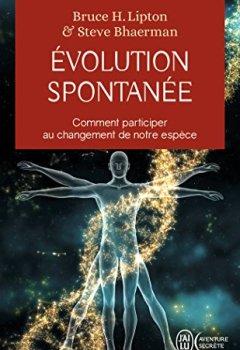 Livres Couvertures de Evolution spontanée : Comment participer au changement de notre espèce