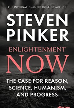 Livres Couvertures de Enlightenment Now : The Case for Reason, Science, Humanism and Progress
