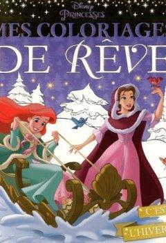 Livres Couvertures de DISNEY PRINCESSES - Mes coloriages de rêve - Spécial Noël