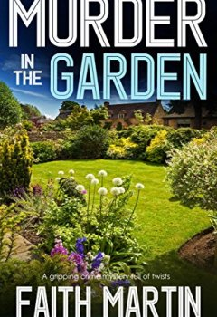 Livres Couvertures de MURDER IN THE GARDEN a gripping crime mystery full of twists (English Edition)