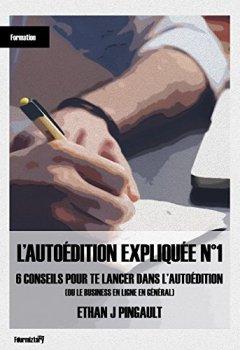 Livres Couvertures de 6 CONSEILS POUR TE LANCER DANS L'AUTOEDITION (OU LE BUSINESS EN LIGNE EN GENERAL): L'AUTOÉDITION EXPLIQUÉE N°1