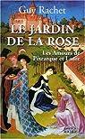 Le Jardin de la rose : Les amours de Pétrarque et Laure