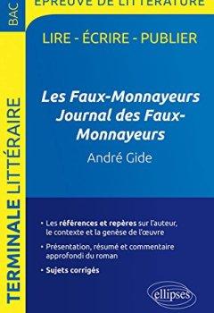 Livres Couvertures de Les Faux-Monnayeurs Journal des Faux-Monnayeurs André Gide Programme Bac L 2017 Sujets Corrigés