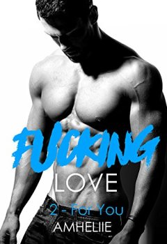 Livres Couvertures de Fucking Love, Tome 2 : For You