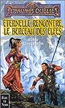Les Royaumes Oubliés - Éternelle rencontre, le berceau des elfes