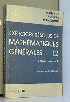 Livres Couvertures de Exercices resolus de mathematiques generales : CNAM niveau A