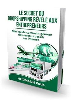 Livres Couvertures de Le Secret du Drop shipping révélé aux entrepreneurs: Mini guide comment générer des revenus passifs sur internet